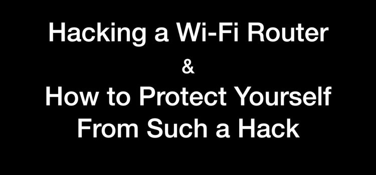 Tips to Secure Wireless Network Connection & Protect your Router from Hackers